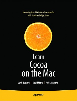 Learn Cocoa on the MAC By Nutting, Jack/ Mark, Dave/ Lamarche, Jeff